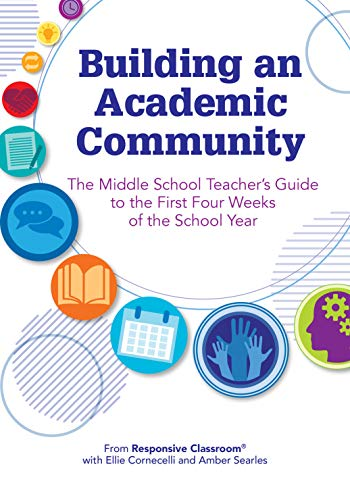 Building an Academic Community: The Middle School Teachers Guide to the First Four Weeks of the School Year