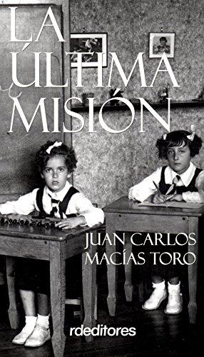 La última misión eBook: Macías Toro, Juan Carlos: Amazon.es: Tienda Kindle