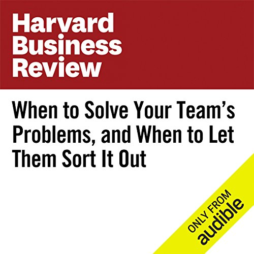 When to Solve Your Team's Problems, and When to Let Them Sort It Out audiobook cover art