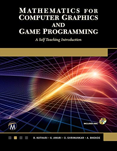 Compare Textbook Prices for Mathematics for Computer Graphics and Game Programming: A Self-Teaching Introduction  ISBN 9781683923565 by Kothari, D. P.,Awari, G.,Shrimankar, D.,Bhende, A.