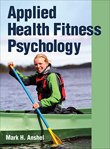 Compare Textbook Prices for Applied Health Fitness Psychology First Edition ISBN 9781450400626 by Anshel, Mark