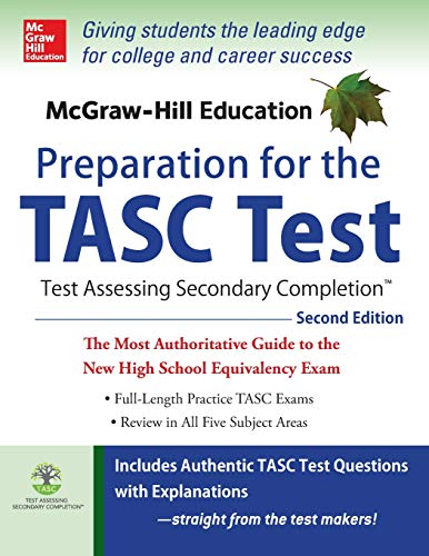 McGraw-Hill Education Preparation for the TASC Test 2nd Edition: The Official Guide to the Test (Mcg
