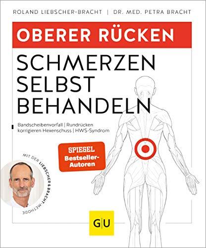 Oberer Rücken Schmerzen selbst behandeln: Bandscheibenvorfall behandeln, Rundrücken und schlechte Haltung korrigieren (GU Ratgeber Gesundheit)