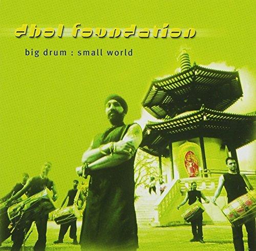 Big Drum: Small World by Dhol Foundation