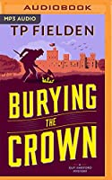 Burying the Crown (Guy Harford Mystery)