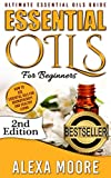 ESSENTIAL OILS: Essential Oils Guide for Beginners and 89 Powerful Essential Oil Recipes for All Occasions (NEW VERSION!) (Detailed Recipe Quick Reference) (English Edition)