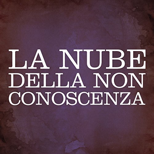 La nube della non conoscenza [The Cloud of Unknowing] audiobook cover art