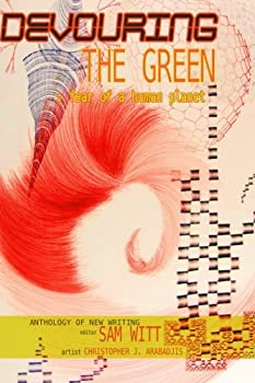 Devouring the Green: Fear of a Human Planet 1937543552 Book Cover