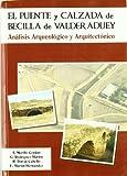 El puente y calzada de Becilla de Valderaduey. Análisis Arqueológico y Arquitectónico