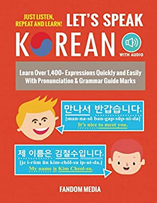 Let's Speak Korean: Learn Over 1,400+ Expressions Quickly and Easily With Pronunciation & Grammar Guide Marks - Just Listen, Repeat, and Learn! from New Ampersand Publishing