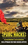 PUBG Hacks - Tactics, Strategies and Tips for Surviving PlayerUnknown's Battlegrounds: Wise Approach for Your Chicken Appetite