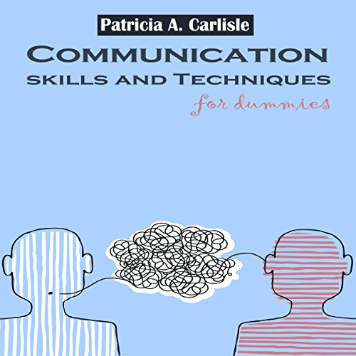 Communication Skills and Techniques for Dummies cover art