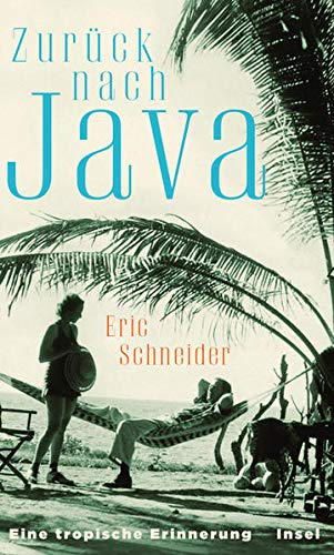 Buchseite und Rezensionen zu 'Zurück nach Java: Eine tropische Erinnerung' von Eric Schneider