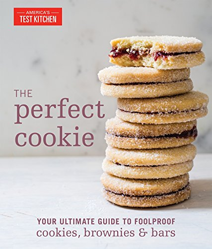 The Perfect Cookie: Your Ultimate Guide to Foolproof Cookies, Brownies & Bars (Perfect Baking Cookbooks)