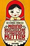 Meine russische Schwiegermutter und andere Katastrophen: Roman