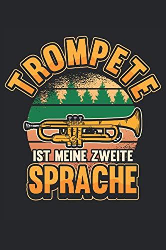 Trompete Notizbuch Trompete ist meine zweite Sprache: Notizbuch für Blasorchester, Musiker und Orchester / Tagebuch / Journal für Notizen und Planungen / Planer und Erinnerungen