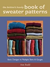 [Knitter's Handy Book Of Sweater Pattern: Basic Designs in Multiple Sizes and Gauges] [Author: Budd, Ann] [July, 2004]