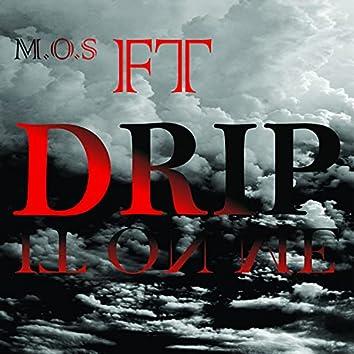 Drip It on Me
