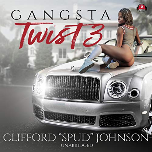 Gangsta Twist 3                   By:                                                                                                                                 Clifford