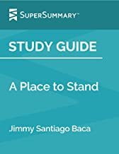 Study Guide: A Place to Stand by Jimmy Santiago Baca (SuperSummary)
