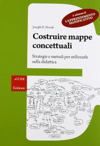 Costruire mappe concettuali. Strategie e metodi per utilizzarle nella didattica