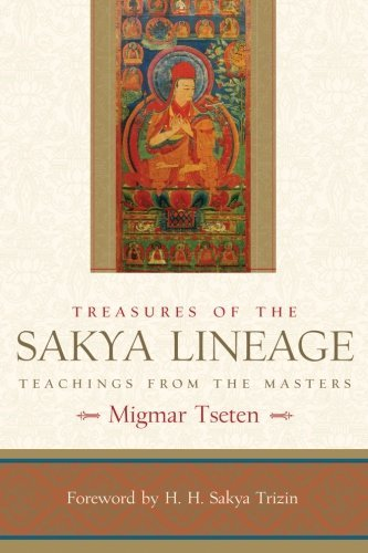 Treasures of the Sakya Lineage: Teachings from the Masters (Paths of Liberation) by Migmar Tseten (1-May-2008) Paperback