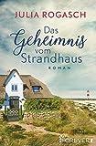 Das Geheimnis vom Strandhaus - Julia Rogasch
