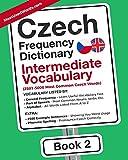 Czech Frequency Dictionary - Intermediate Vocabulary: 2501-5000 Most Common Czech Words (Czech-English, Band 2)
