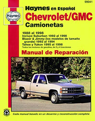 Chevrolet/GMC Camionetas 1988 Al 1998: Incluye Suburban 1992 Al 1998, Blazer & Jimmy (Los Modelos de…