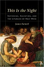 This Is the Night: Suffering, Salvation, and the Liturgies of Holy Week.