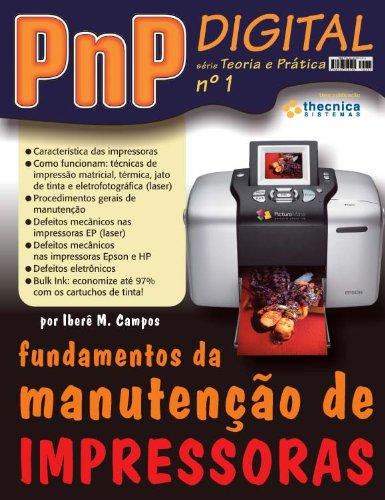 Fundamentos da manutenção de impressoras (PnP Digital série Teoria e Prática Livro 1)
