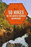 50 Hikes in the North Georgia Mountains (Third Edition) (Explorer s 50 Hikes)