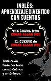 INGLÉS: APRENDIZAJE DIVERTIDO CON CUENTOS. EL CUERVO (THE CRAWL) de EDGAR ALLAN POE.: Traducción frase por frase con sinónimos y antónimos.
