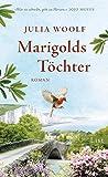 Marigolds Töchter: Roman von Julia Woolf