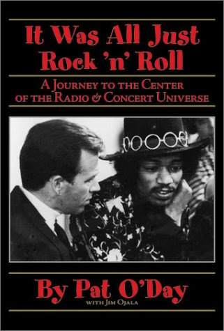 It Was All Just Rock 'n' Roll Numbered edition by O'Day, Pat, Ojala, Jim (2002) Hardcover