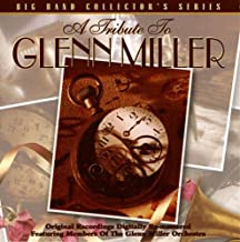 Tribute To Glenn Miller: Big Band Collector's Series
