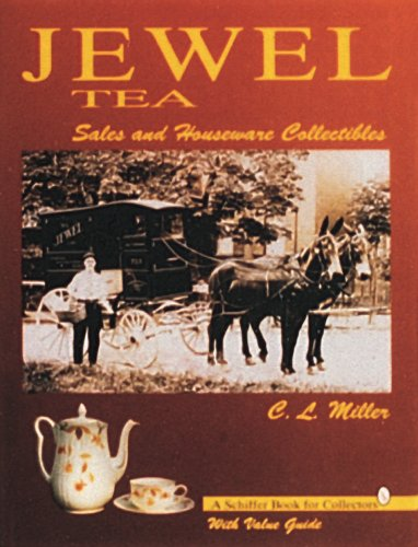 Jewel Tea: Sales and Houseware Collectibles: With Value Guide (Schiffer Book for Hobbyists)