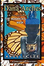 Dana Arches and the Secret of the Monarch's Mask