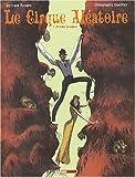 Le Cirque aléatoire, tome 1