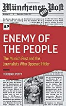 Enemy of the People: The Munich Post and the Journalists Who Opposed Hitler