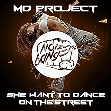 She Want to Dance on the Street