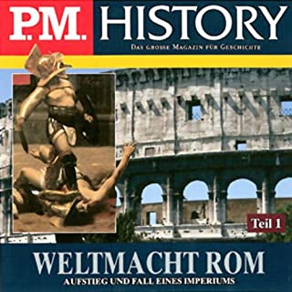 Weltmacht Rom 1-2     P.M. History              Autor:                                                                                                                                 Ulrich Offenberg                               Sprecher:                                                                                                                                 Achim Höppner                      Spieldauer: 4 Std. und 26 Min.     148 Bewertungen     Gesamt 4,4