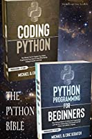 The Python Bible: Your Personal Guide for Getting into Programming and Use Python Like A Mother Language