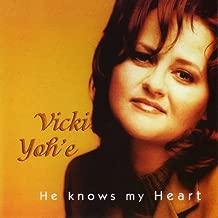 He Knows My Heart by Vicki Yoh'e