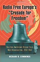 """Sponsored Ad - Radio Free Europe's """"Crusade for Freedom"""": Rallying Americans Behind Cold War Broadcasting, 1950–1960"""