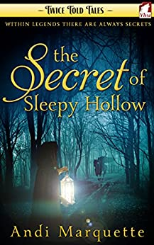 The Secret of Sleepy Hollow (Twice Told Tales. Lesbian Retellings Book 2) by [Andi Marquette]