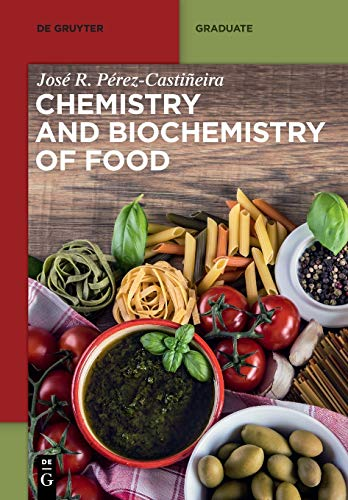 Compare Textbook Prices for Chemistry and Biochemistry of Food De Gruyter Textbook  ISBN 9783110595475 by Perez-Castineira, Jose