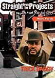 TRICK DADDY-STRAIGHT FROM THE PROJECTS (DVD)