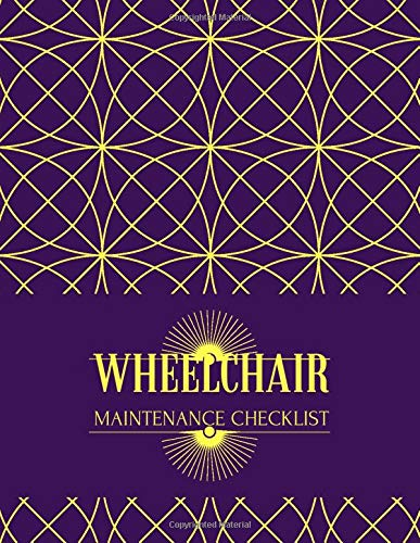 Wheelchair Maintenance Checklist: Wheelchair Maintenance Log Book, Routine Inspection Log, Safety and Repair Tasks Measures, Check Arm Locks, ... Christmas, (Wheelchair Maintenance Logs)