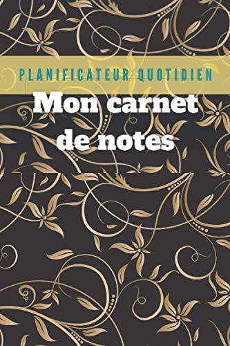 Carnet de note :planificateur quotidien Couverture Tendance 2021 Black Cover: Format 15,54 cm x 23,46 Mon carnet de notes Edition New champion Nouveau design Floral Doré Novembre 2020